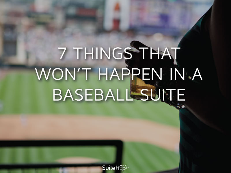 7 Things That Won't Happen in a Private Baseball Suite