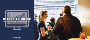 Learn best practices for measuring ROI of corporate entertainment.