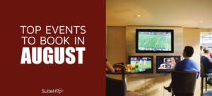 SuiteHop presents the top suite events to book in August.