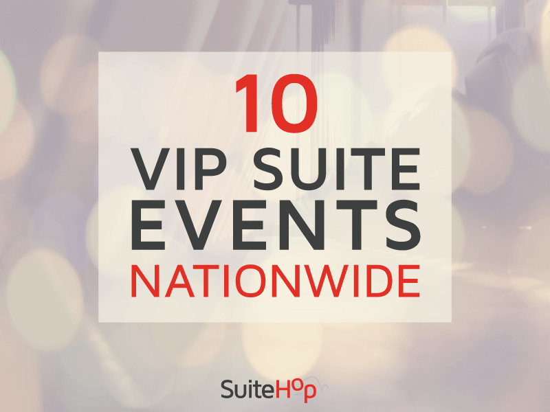 10 VIP Suite events you want to be at.