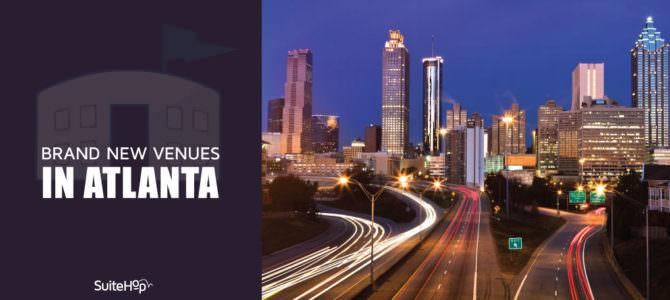 Brand New Venues in Atlanta