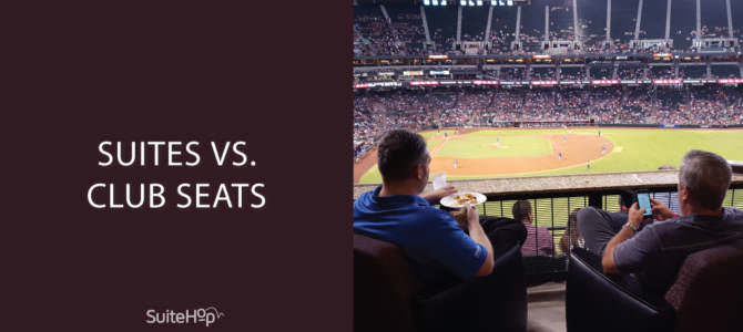 Suites vs. Club Seats